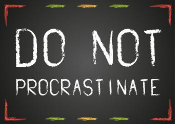 do not procrastinate sign
