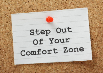 step out of your comfort zone