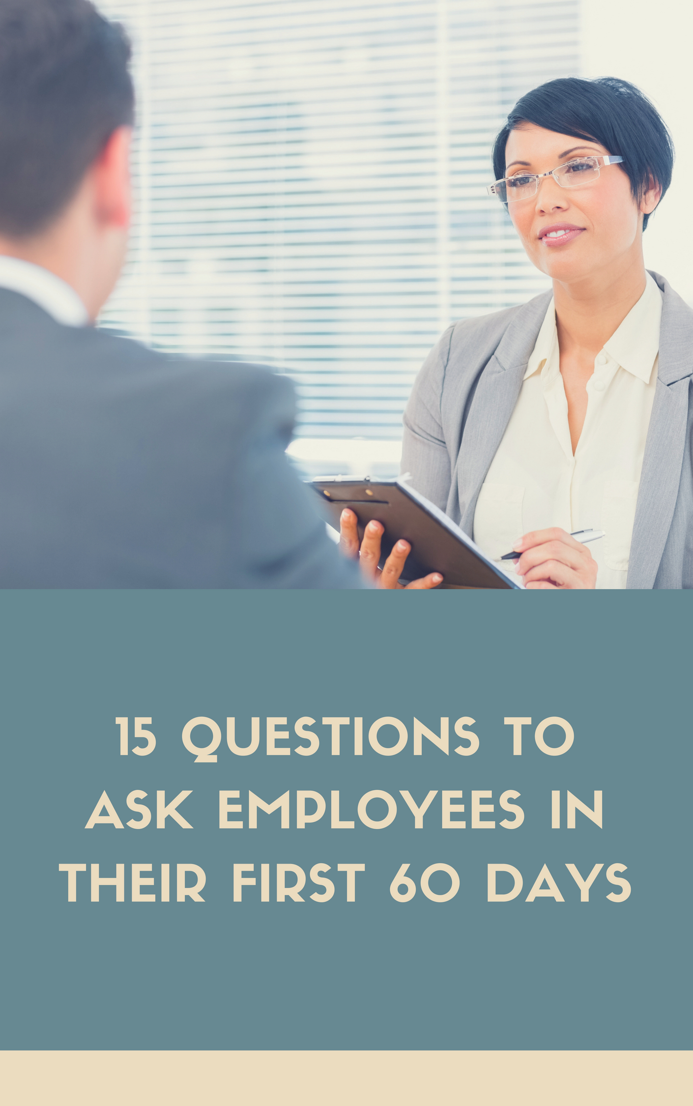 15 Questions to Ask Employees in Their First 60 Days