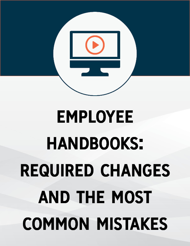Employee Handbooks: Required Changes and the Most Common Mistakes
