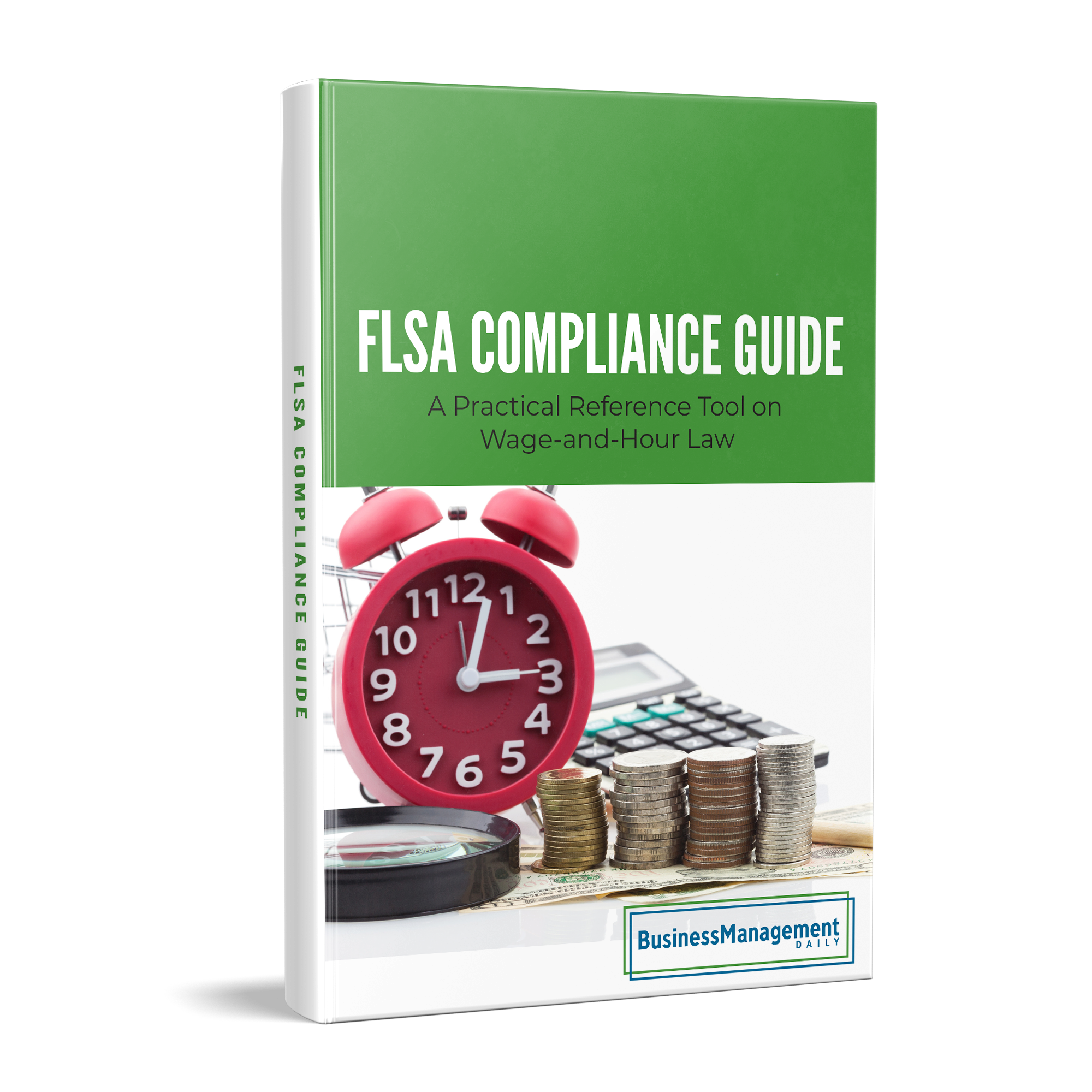 FLSA Compliance Guide: A Practical Reference Tool to Wage-and-Hour Law Book