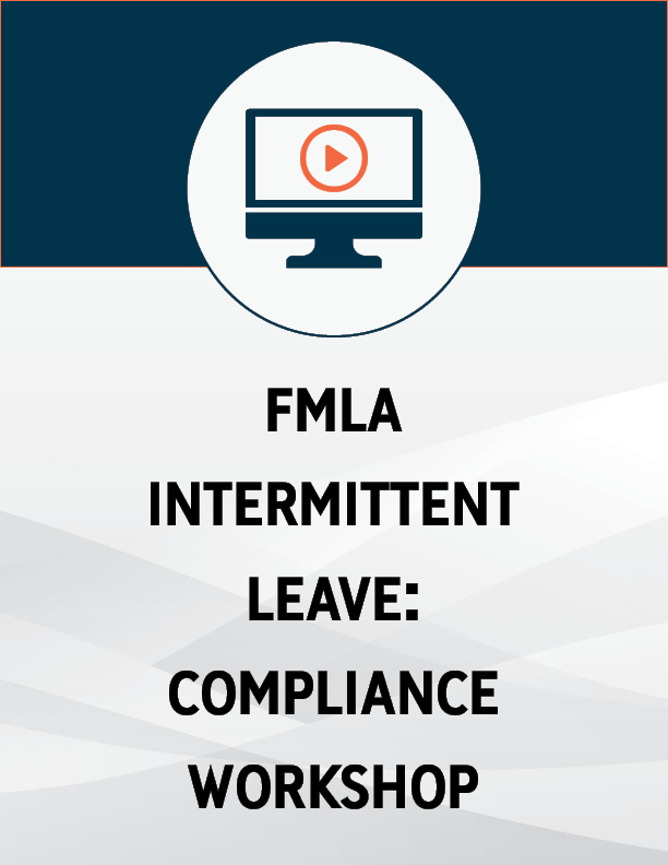 FMLA Intermittent Leave: Compliance Workshop