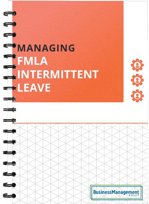 FMLA Intermittent Leave: 5 guidelines on managing intermittent leave and curbing leave abuse under the new FMLA regulations