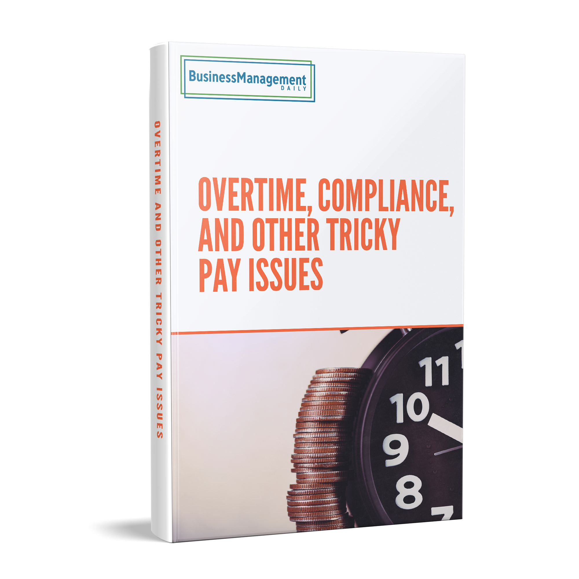 Overtime, Compliance, and Other Tricky Pay Issues Book