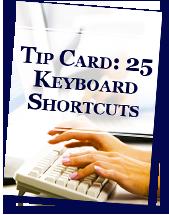 Tip Card: 25 Keyboard Shortcuts