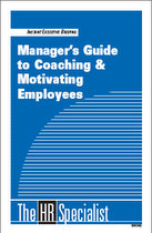 Manager's Guide to Coaching & Motivating Employees