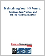 Maintaining Your I-9 Forms: Employer Best Practices and the Top 10 Do's and Don'ts