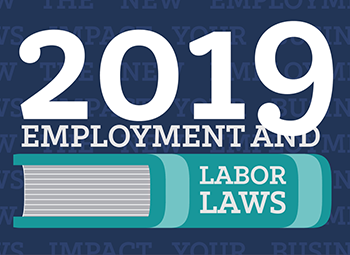 Get ready for 2019 new labor and employment laws