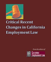 Critical Recent Changes in California Employment Law