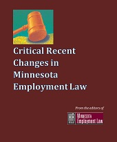 Critical Recent Changes in Minnesota Employment Law