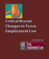 Critical Recent Changes in Texas Employment Law