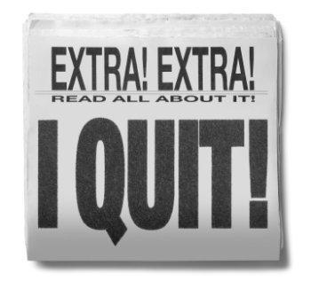I quit newspaper