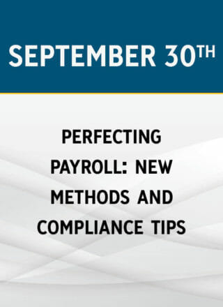 Perfecting Payroll: New Methods and Compliance Tips