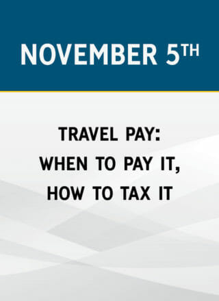 Travel Pay: What to Pay It, How to Pay It, and How to Tax It