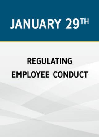 Regulating Employee Conduct