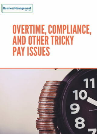 Overtime, Compliance, and Other Tricky Pay Issues