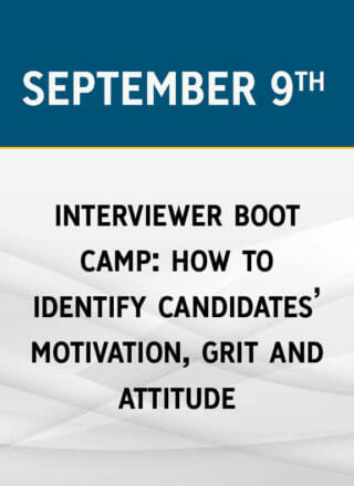 Interviewer Boot Camp: How to Identify Candidates' Motivation, Grit & Attitude