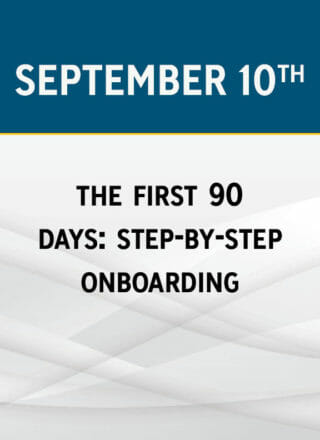 The First 90 Days: Step-by-Step Onboarding