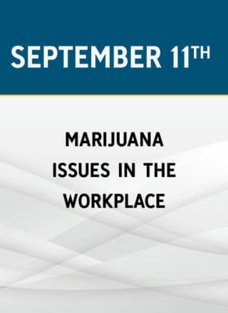 Marijuana Issues in the Workplace