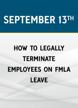 How to Legally Terminate Employees on FMLA Leave
