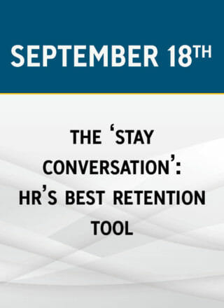 The 'Stay Conversation': HR's Best Retention Tool