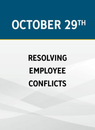Resolving Employee Conflicts: How to Handle Squabbling Co-workers, Chronic Troublemakers & Fractured Teams