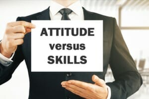 Attitude or skill? Which matters more for hiring and talent development?