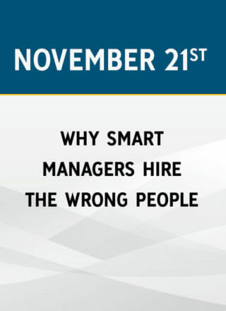 Why Smart Managers Hire the Wrong People
