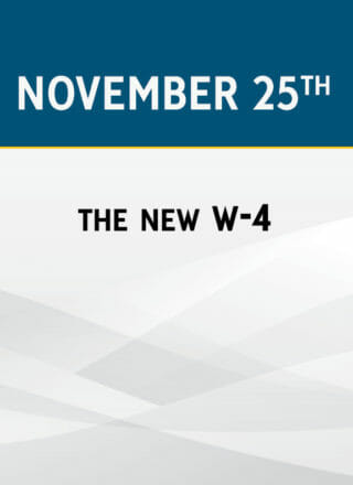 The New W-4: How to Comply with Radical Withholding Changes