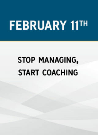 Stop Managing, Start Coaching: How to Coach Employees to Greater Performance