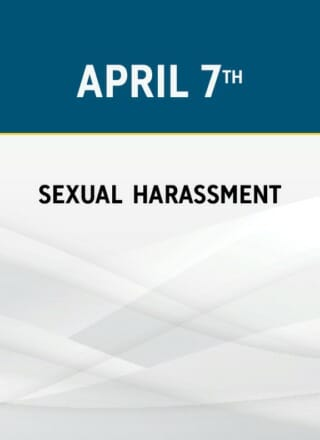 Effective Harassment Training: Prevention & Investigation in the 21st Century