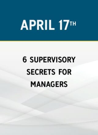 6 Supervisory Secrets for Managers