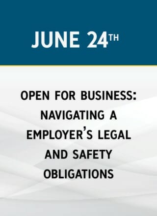 Open for Business: Navigating an Employer's Legal and Safety Obligations