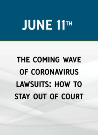 The Coming Wave of Coronavirus Lawsuits: How to Stay out of Court