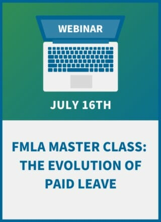FMLA Master Class: The Evolution of Paid Leave