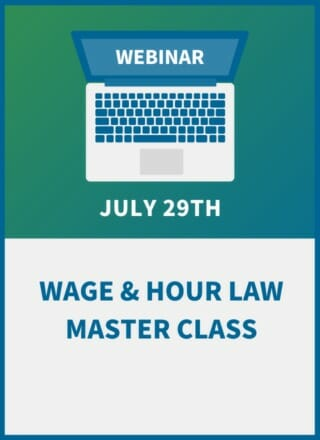 Wage & Hour Law Master Class:  Overtime & Classification