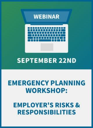 Emergency Planning Workshop:  Employer's Risks & Responsibilities