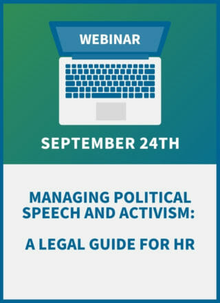 Managing Political Speech and Activism: A Legal Guide for HR