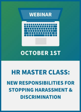 HR Master Class: New Responsibilities for Stopping Harassment & Discrimination
