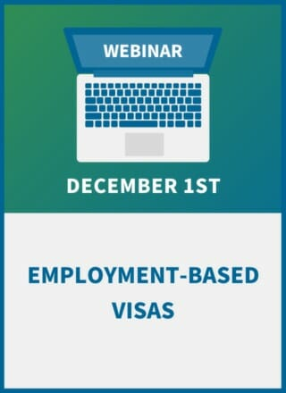 Employment-Based Visas: New Rules and Deadlines for 2021 Hiring