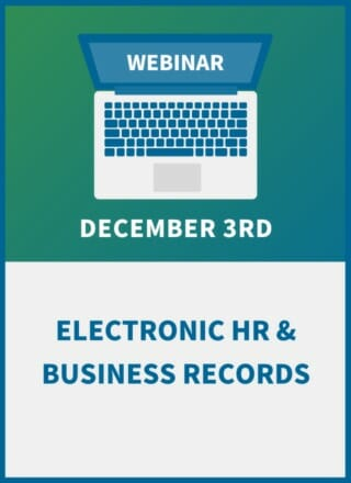 Managing Your E-Records: A Compliance Workshop for HR