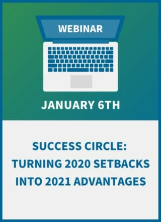 Success Circle: Turning 2020 Setbacks into 2021 Advantages