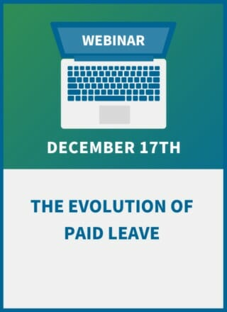 The Evolution of Leave Laws: Managing FMLA, FFCRA and Paid Leave