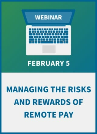 Managing the Risks and Rewards of Remote Payroll