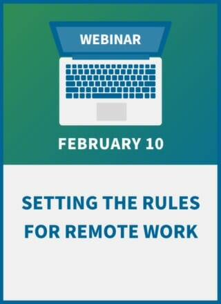 Setting the Rules for Remote Work: Legal Requirements & Considerations