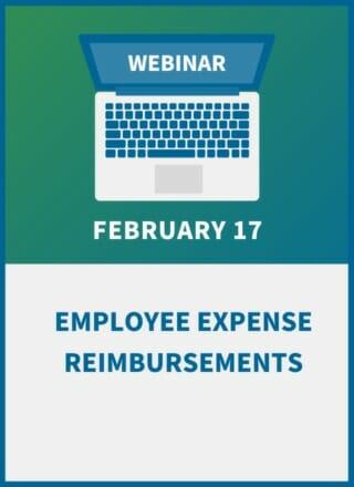 Employee Expense Reimbursements: Compliance Workshop