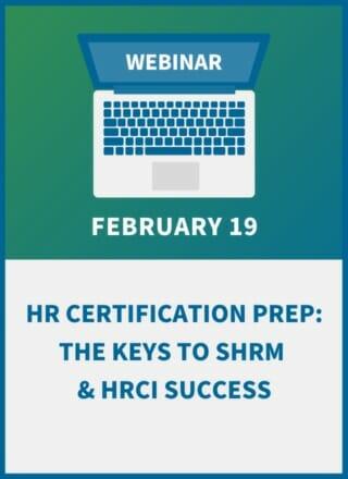 HR Certification Prep: The Keys to SHRM & HRCI Success