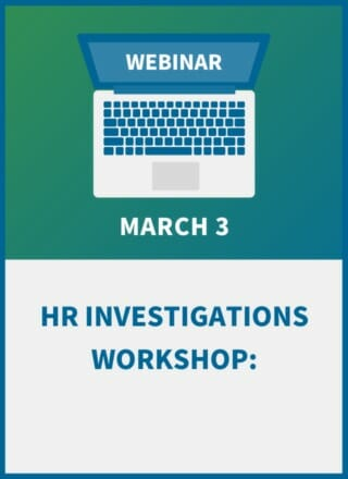 HR Investigations Workshop: A Guide to Legal & Effective Inquiries