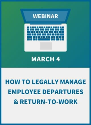 Comings & Goings: How to Legally Manage Employee Departures and Return-to-Work