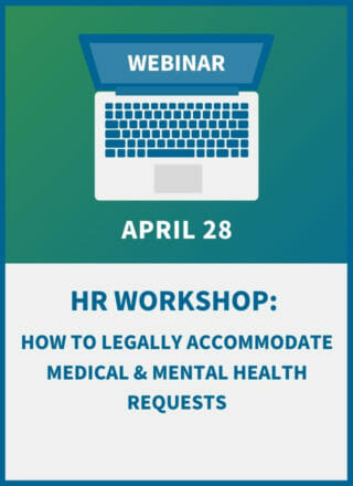 HR Workshop: How to Legally Accommodate Medical & Mental Health Requests